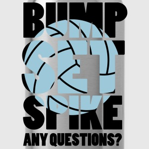 Volleyball: BUMP SET SPIKE - ANY QUESTIONS? Tops - Water Bottle