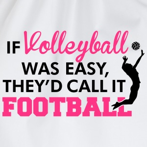 If Volleyball was easy, they'd call it football Débardeurs - Sac de sport léger