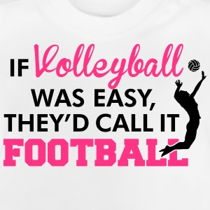 If Volleyball was easy, they'd call it football Maglietta a maniche lunghe - Maglietta per neonato