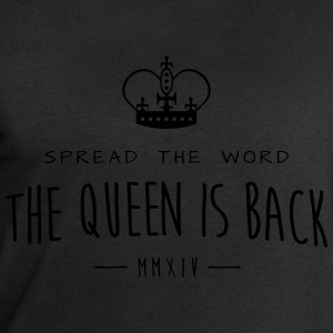 The Queen is back T-Shirts - Men's Sweatshirt by Stanley & Stella