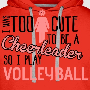 Volleyball: I was too cute to be a chearleader T-Shirts - Men's Premium Hoodie
