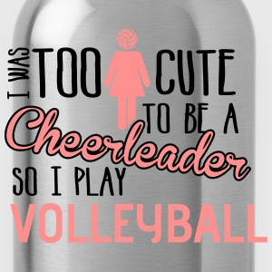 Volleyball: I was too cute to be a chearleader T-Shirts - Water Bottle