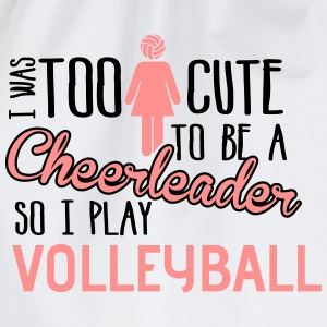 Volleyball: I was too cute to be a chearleader T-Shirts - Turnbeutel