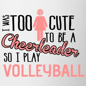 Volleyball: I was too cute to be a chearleader T-Shirts - Tasse