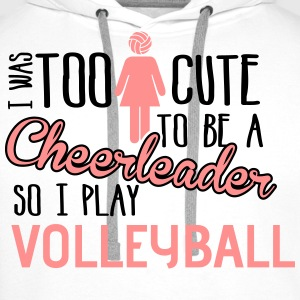 Volleyball: I was too cute to be a chearleader Tee shirts - Sweat-shirt à capuche Premium pour hommes