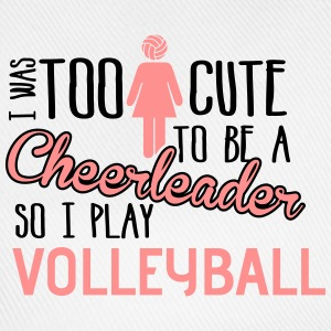 Volleyball: I was too cute to be a chearleader T-Shirts - Baseballkappe