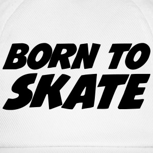 Born to Skate Tee shirts - Casquette classique