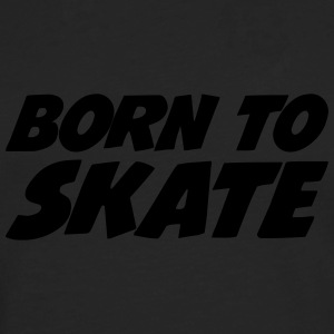 Born to Skate Tee shirts - T-shirt manches longues Premium Homme