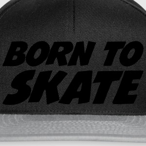 Born to Skate Tee shirts - Casquette snapback