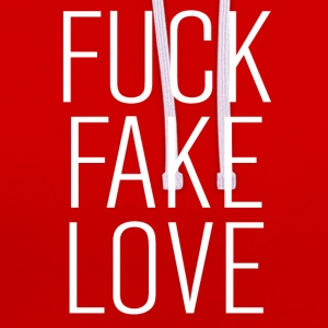 fuck fake love T-Shirts - Contrast Colour Hoodie