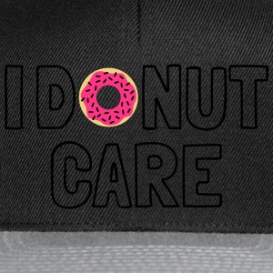 i donut care j'ai des soins donut Tee shirts - Casquette snapback
