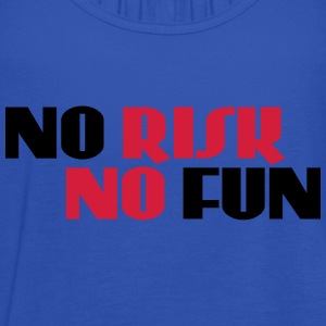 No risk, no fun T-Shirts - Frauen Tank Top von Bella