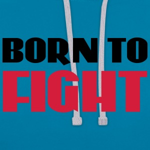 Born to fight T-skjorter - Kontrast-hettegenser