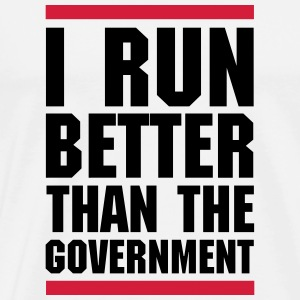 Run Better Than The Government  Hoodies & Sweatshirts - Men's Premium T-Shirt