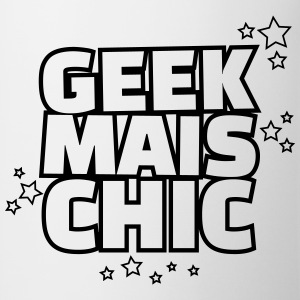 Geek mais chic Tee shirts - Tasse