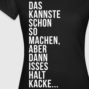 suchbegriff 39 das kannste schon so machen 39 t shirts online. Black Bedroom Furniture Sets. Home Design Ideas