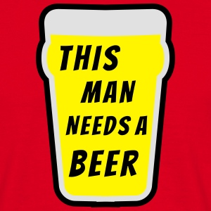 This man needs a beer Tabliers - T-shirt Homme