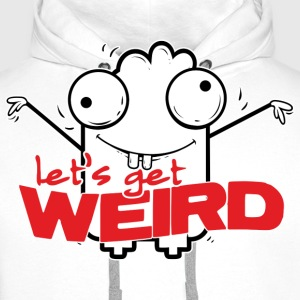 Let's get weird Shirts - Men's Premium Hoodie