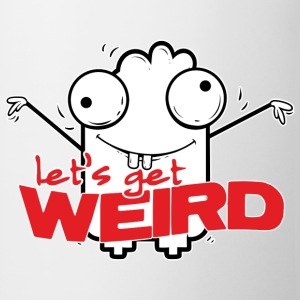 Let's get weird T-Shirts - Tasse