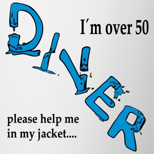 I´m over 50 Diver please help me in my jacket Langarmshirts - Tasse