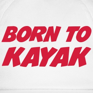 Born to Kayak Felpe - Cappello con visiera