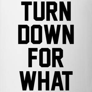 Turn down for what T-shirts - Kop/krus