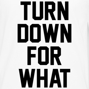 Turn down for what T-shirts - Herre premium T-shirt med lange ærmer