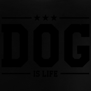 Dog is life ! T-shirts - Baby-T-shirt