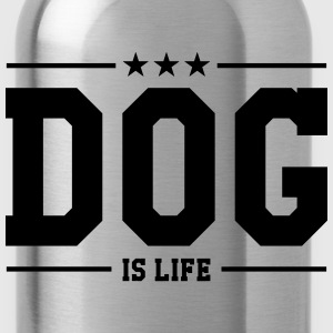 Dog is life ! T-shirts - Drikkeflaske