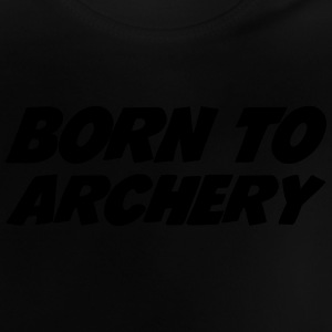 Born to Archery  Camisetas - Camiseta bebé