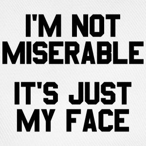 I'm not miserable it's just my face T-shirts - Basebollkeps