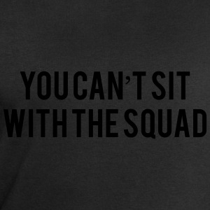 You can't sit with the squad T-Shirts - Men's Sweatshirt by Stanley & Stella