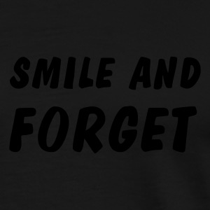 smile and forget Hoodies & Sweatshirts - Men's Premium T-Shirt