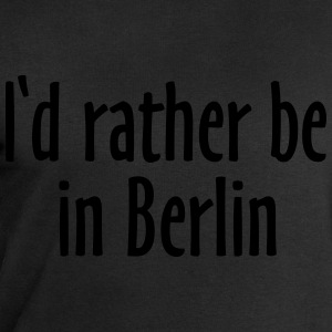 I'd rather be in Berlin T-Shirts - Men's Sweatshirt by Stanley & Stella