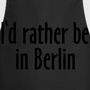 I'd rather be in Berlin T-Shirts - Cooking Apron