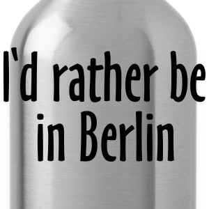 I'd rather be in Berlin T-Shirts - Water Bottle