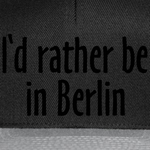 I'd rather be in Berlin T-Shirts - Snapback Cap