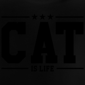 Cat is life ! Shirts - Baby T-shirt