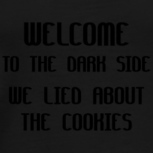 Welcome To The Dark Side We Lied About The Cookies Bamser - Premium-T-shirt herr