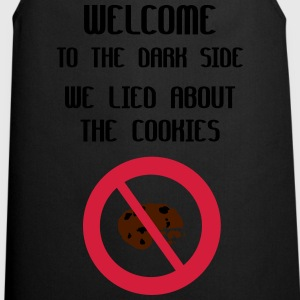Welcome To The Dark Side We Lied About The Cookies Shirts - Cooking Apron