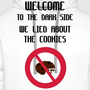 Welcome To The Dark Side We Lied About The Cookies T-Shirts - Men's Premium Hoodie