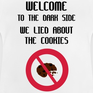 Welcome To The Dark Side We Lied About The Cookies Camisetas - Camiseta bebé