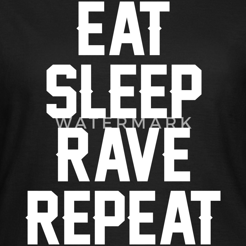 Eat sleep rave repeat T-shirts - T-shirt dam