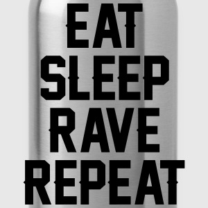 Eat sleep rave repeat T-Shirts - Trinkflasche
