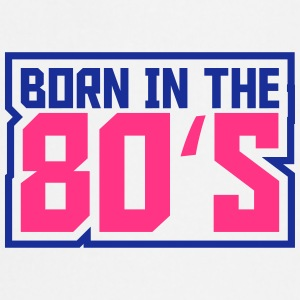 Born in the 80s T-Shirts - Cooking Apron