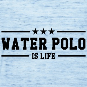 Water Polo is life Hoodies - Women's Tank Top by Bella
