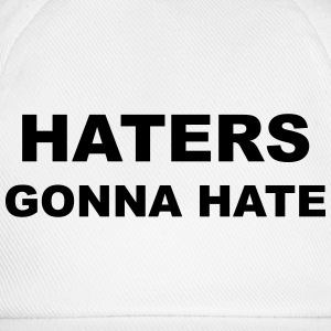 Haters Gonna Hate Bottles & Mugs - Baseball Cap