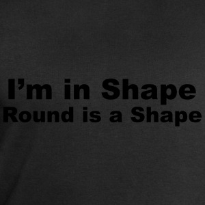 I'm in Shape, Round is a Shape T-Shirts - Men's Sweatshirt by Stanley & Stella