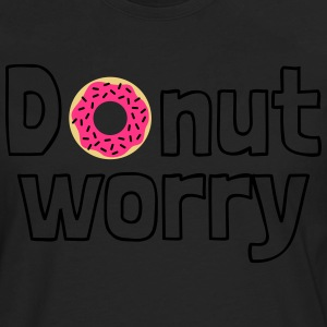 Donut worry T-Shirts - Men's Premium Longsleeve Shirt