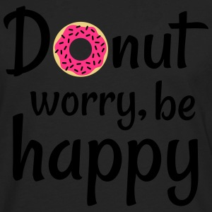 Donut worry be happy T-Shirts - Men's Premium Longsleeve Shirt
